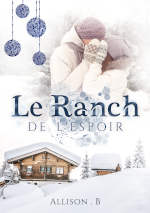 Couverture de Le ranch de l\'espoir de Allison B.